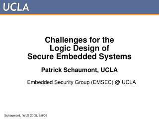 Challenges for the  Logic Design of Secure Embedded Systems