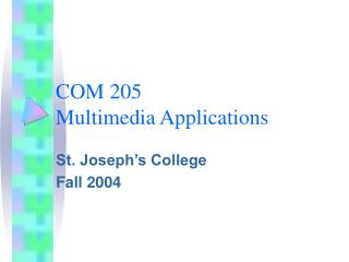COM 205 Multimedia Applications