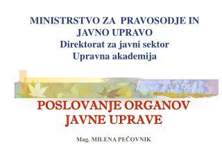 MINISTRSTVO ZA  PRAVOSODJE IN JAVNO UPRAVO Direktorat za javni sektor Upravna akademija