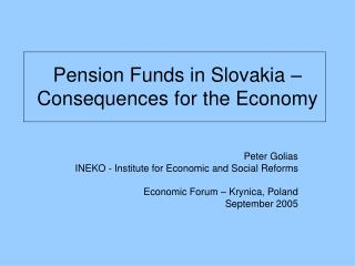 Pension Funds in Slovakia � Consequences for the Economy