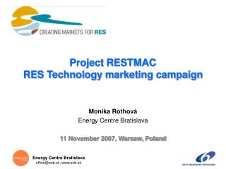 Project RESTMAC  RES Technology marketing campaign