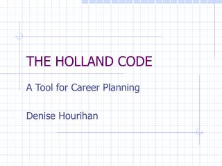 THE HOLLAND CODE