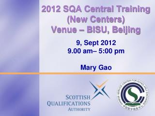 2012 SQA Central Training (New Centers) Venue – BISU, Beijing