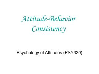 Attitude-Behavior Consistency