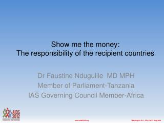 Show me the money:  The responsibility of the recipient countries