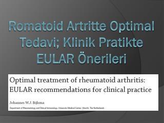 Romatoid Artritte  Optimal Tedavi; Klinik Pratikte EULAR Önerileri