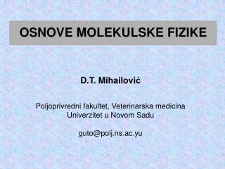 D.T. Mihailovi ć Poljoprivredni fakultet, Veterinarska medicina Univerzitet u Novom Sadu