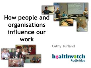How people and organisations influence our work