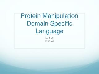Protein Manipulation Domain Specific Language