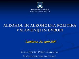 ALKOHOL IN ALKOHOLNA POLITIKA  V SLOVENIJI IN EVROPI