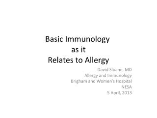 Basic Immunology  as  it  Relates  to Allergy