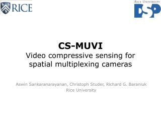 CS-MUVI Video compressive sensing for  spatial multiplexing cameras