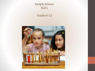 Sample Science  SLO�s Grades 6-12