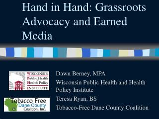 Hand in Hand: Grassroots Advocacy and Earned Media