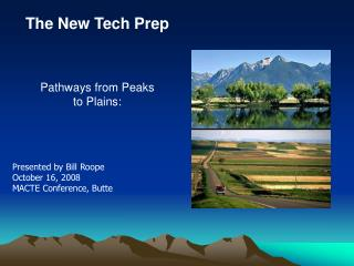 The New Tech Prep Pathways from Peaks to Plains: