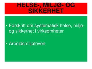HELSE-, MILJØ- OG SIKKERHET