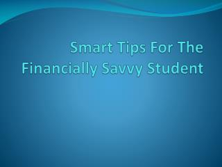 Smart Tips For The Financially Savvy Student