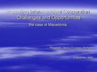 Promoting Inter-municipal Cooperation  -Challenges and Opportunities  the case of Macedonia