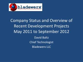 Company Status and Overview of Recent Development Projects May 2011 to September 2012