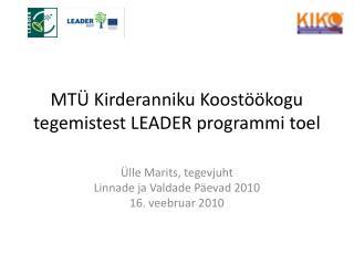 MTÜ Kirderanniku Koostöökogu tegemistest LEADER programmi toel