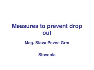 Measures to prevent drop out