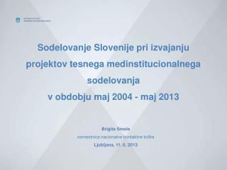 Brigita Smole namestnica nacionalne kontaktne točke Ljubljana, 11. 6. 2013