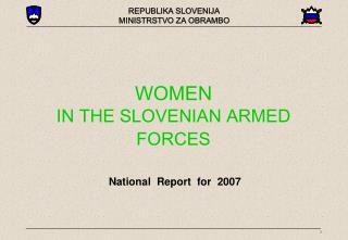 WOMEN  IN THE SLOVENIAN ARMED FORCES
