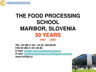 THE FOOD PROCESSING SCHOOL MARIBOR, SLOVENIA 50 YEARS 1957    - 2007