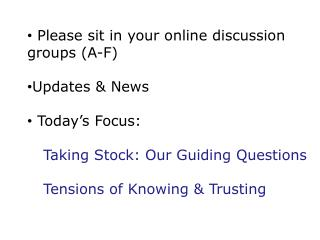 Please sit in your online discussion groups (A-F) Updates & News  Today's Focus: