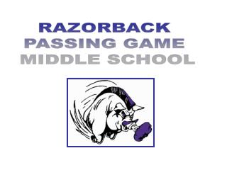 RAZORBACK  PASSING GAME  MIDDLE SCHOOL