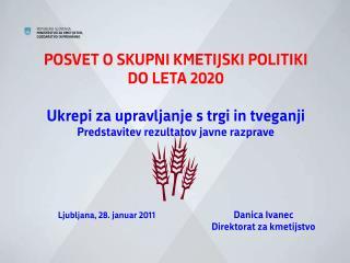 POSVET O SKUPNI KMETIJSKI POLITIKI DO LETA 2020 Ukrepi za upravljanje s trgi in tveganji
