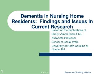 Dementia in Nursing Home Residents:  Findings and Issues in Current Research