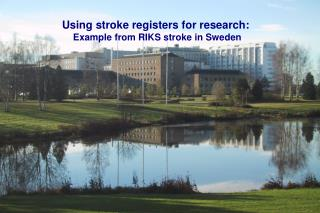 Using stroke registers for research:  Example from RIKS stroke in Sweden