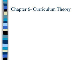 Chapter 6- Curriculum Theory