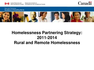 Homelessness Partnering Strategy: 2011-2014 Rural and Remote Homelessness