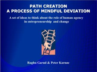 PATH CREATION A PROCESS OF MINDFUL DEVIATION
