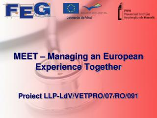 MEET – Managing an European Experience Together