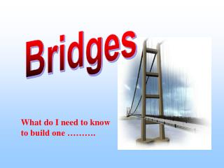 What do I need to know                              to build one ……….