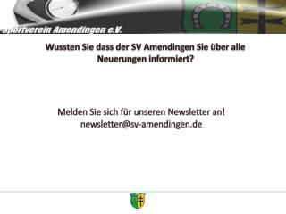 Melden Sie sich für unseren Newsletter an! newsletter@sv-amendingen.de
