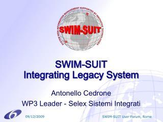 SWIM-SUIT  Integrating Legacy System