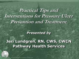 Practical Tips and Interventions for Pressure Ulcer Prevention and ...