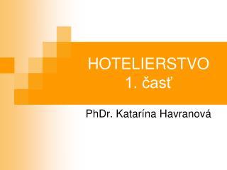 HOTELIERSTVO 1. časť