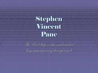 Stephen  Vincent  Pane