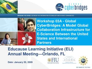 Educause Learning Initiative (ELI) Annual Meeting�Orlando, FL Date: January 20, 2009