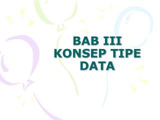 BAB III KONSEP TIPE DATA