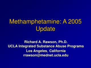 Methamphetamine: A 2005 Update