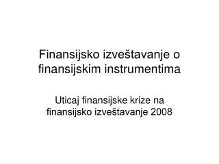 Finansijsko izveštavanje o finansijskim instrumentima