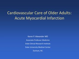 Cardiovascular Care of Older Adults: Acute Myocardial Infarction