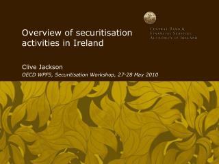 Overview of securitisation activities in Ireland