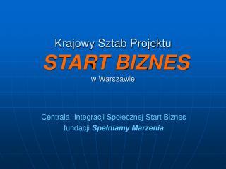 Krajowy Sztab Projektu START BIZNES w Warszawie